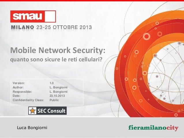 Mobile Network Security: quanto sono sicure le reti cellulari? Luca Bongiorni Mobile Network Security: quanto sono sicure ...