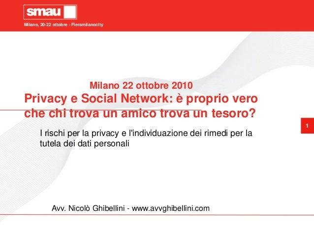 Milano, 20-22 ottobre - Fieramilanocity                                Milano 22 ottobre 2010Privacy e Social Network: è p...
