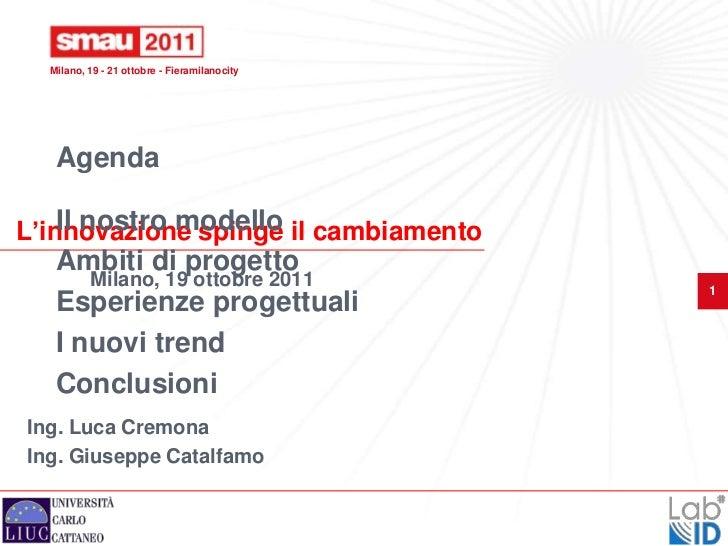 Milano, 19 - 21 ottobre - Fieramilanocity   Agenda    Il nostro modelloL'innovazione spinge il cambiamento   Ambiti di pro...