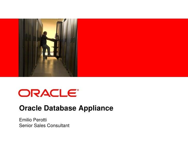 <Insert Picture Here>Oracle Database ApplianceEmilio PerottiSenior Sales Consultant