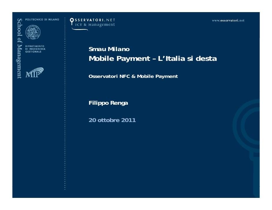 Smau Milano                                   Mobile Payment – L'Italia si desta                                   Osserva...