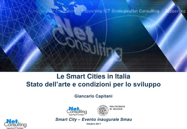 Le Smart Cities in ItaliaStato dell'arte e condizioni per lo sviluppo                 Giancarlo Capitani         Smart Cit...