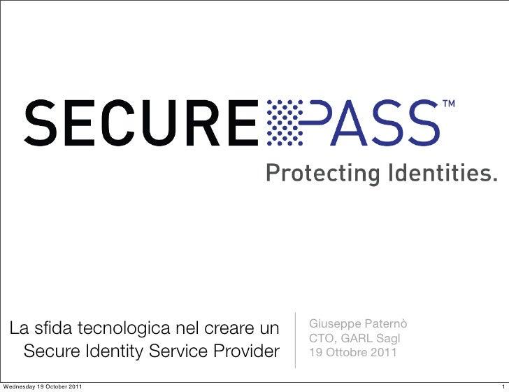 La sfida tecnologica nel creare un   Giuseppe Paternò                                     CTO, GARL Sagl  Secure Identity S...