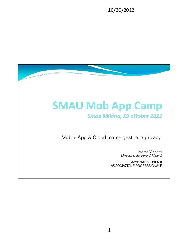 10/30/2012Mobile App & Cloud: come gestire la privacy                                         Marco Vincenti              ...