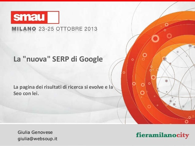 """La """"nuova"""" SERP di Google  La pagina dei risultati di ricerca si evolve e la Seo con lei.  Giulia Genovese La """"nuova"""" SERP..."""
