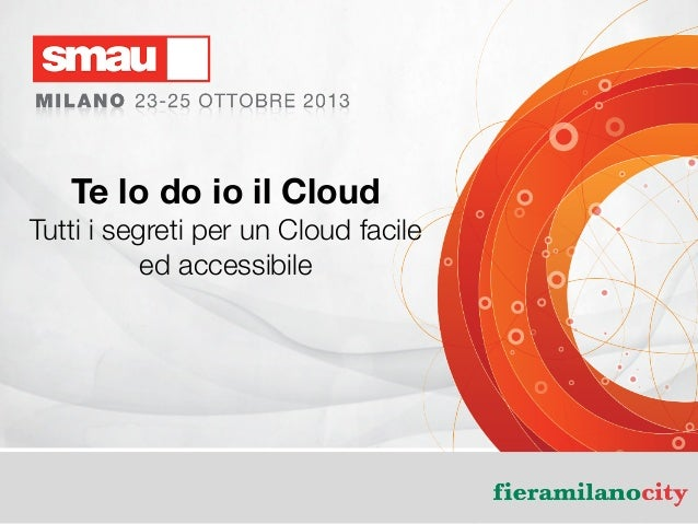 Te lo do io il Cloud Tutti i segreti per un Cloud facile ed accessibile