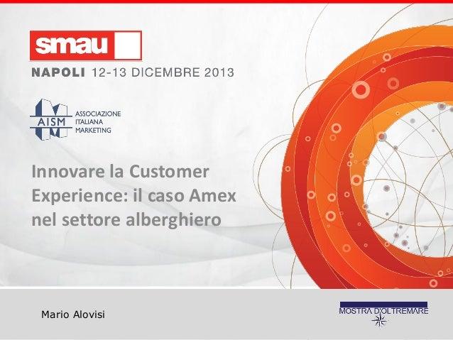Innovare la Customer Experience: il caso Amex nel settore alberghiero  Mario Alovisi