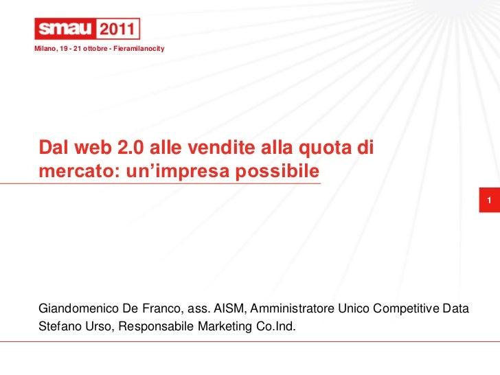 Milano, 19 - 21 ottobre - Fieramilanocity Dal web 2.0 alle vendite alla quota di mercato: un'impresa possibile            ...