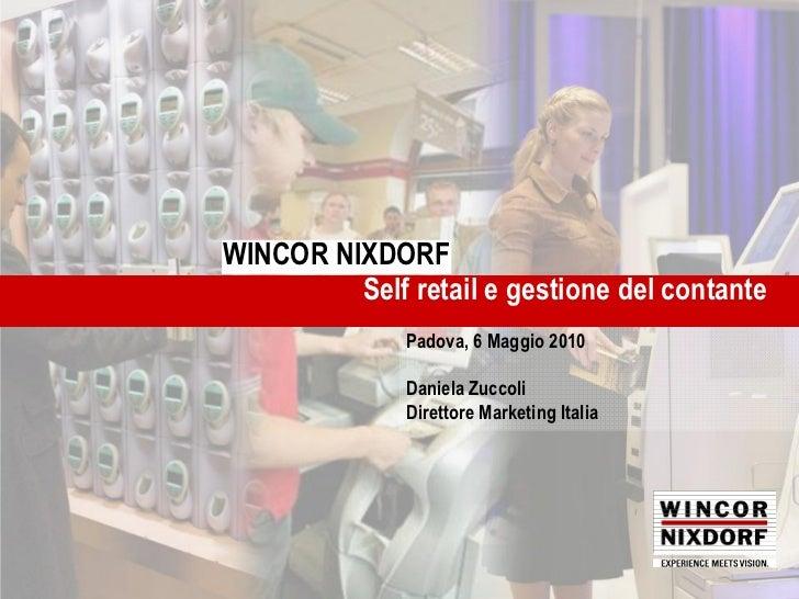 WINCOR WINCOR NIXDORF        NIXDORF                 Self retail e gestione del contante                       Padova, 6 M...