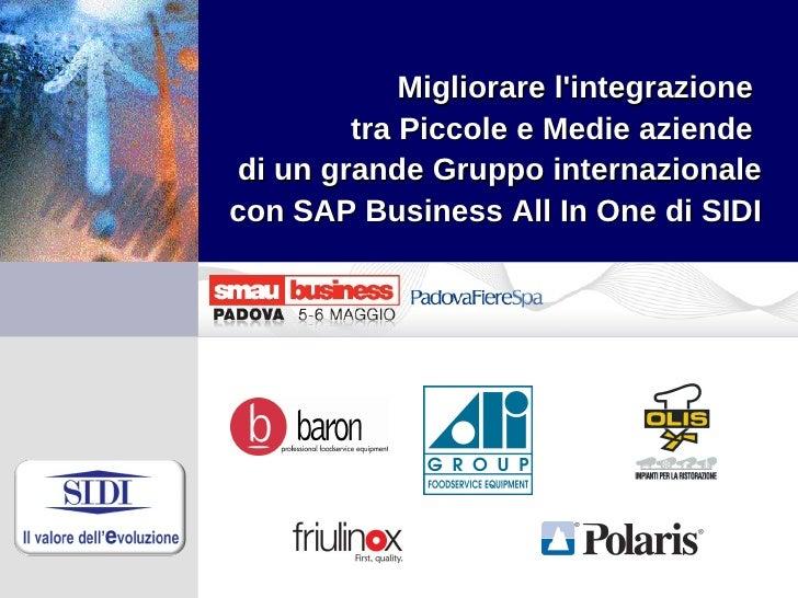 Migliorare l'integrazione  tra Piccole e Medie aziende  di un grande Gruppo internazionale con SAP Business All In One di ...