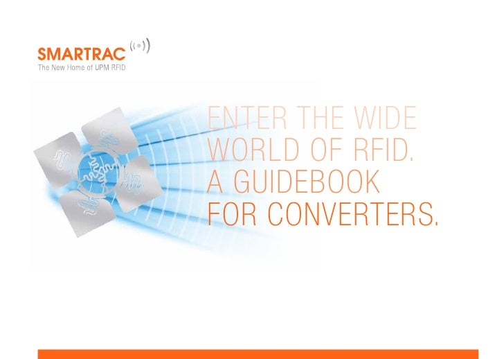 Enter the wideworld of RFID.A guidebookfor converters.