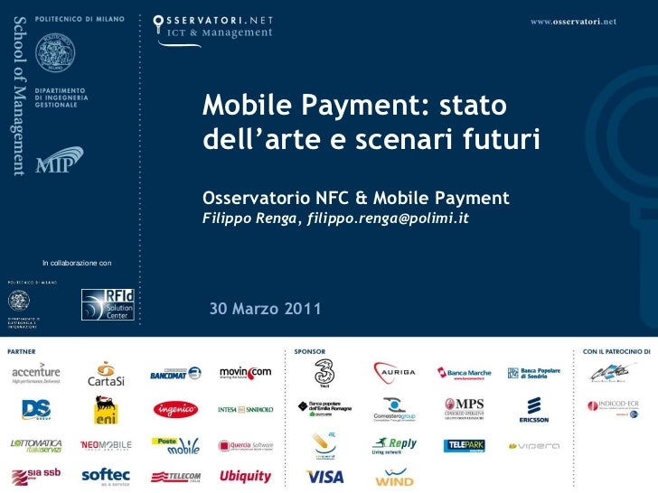 Mobile Payment: stato dell'arte e scenari futuri Osservatorio NFC & Mobile PaymentFilippo Renga, filippo.renga@polimi.it<b...