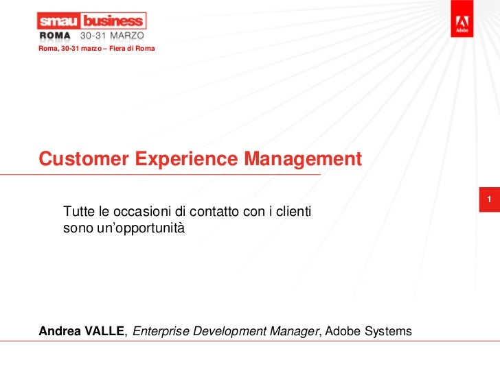 Roma, 30-31 marzo – Fiera di RomaCustomer Experience Management                                                           ...