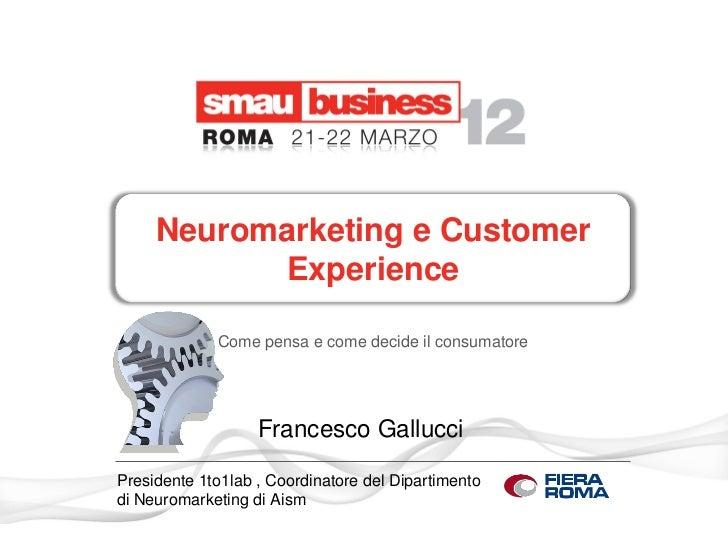 Neuromarketing e Customer           Experience             Come pensa e come decide il consumatore                   Franc...