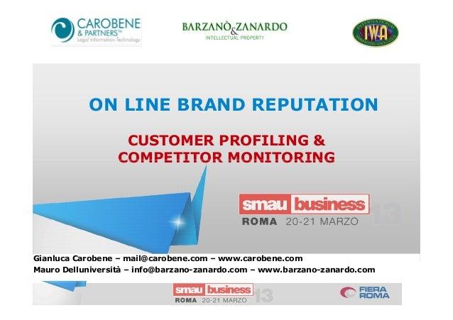 ON LINE BRAND REPUTATIONCUSTOMER PROFILING &COMPETITOR MONITORINGGianluca Carobene – mail@carobene.com – www.carobene.comM...
