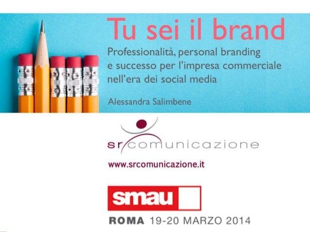 Tu sei il brand! Professionalità, personal branding e successo per l'impresa commerciale nell'era dei social media
