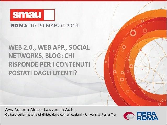 WEB 2.0., WEB APP., SOCIAL NETWORKS, BLOG: CHI RISPONDE PER I CONTENUTI POSTATI DAGLI UTENTI?