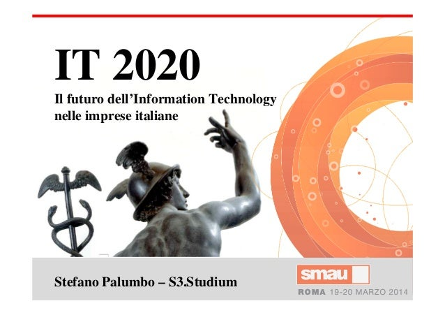Stefano Palumbo – S3.Studium IT 2020 Il futuro dell'Information Technology nelle imprese italiane