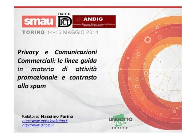 DirICTo Privacy e Comunicazioni Commerciali: le linee guida in materia di attivitàin materia di attività promozionale e co...