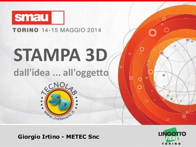 STAMPA 3D: DALL'IDEA ALL'OGGETTO