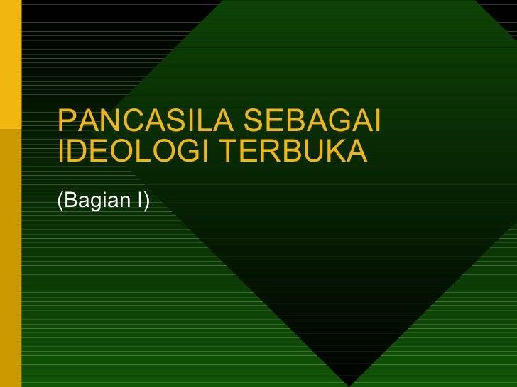 PANCASILA SEBAGAI IDEOLOGI TERBUKA (Bagian I)