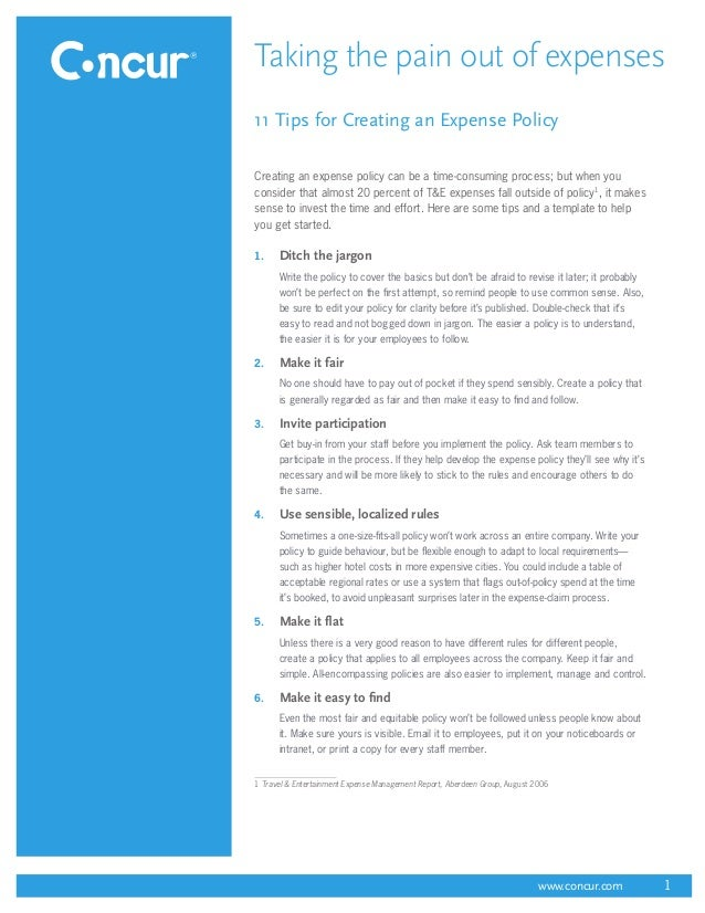 Taking the pain out of expenses11 Tips for Creating an Expense PolicyCreating an expense policy can be a time-consuming pr...