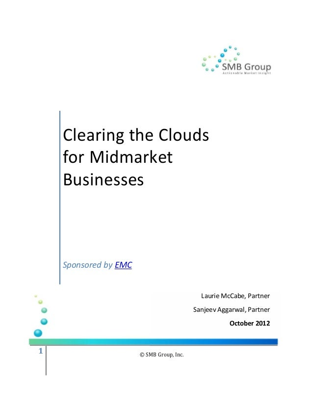 Clearing the Clouds    for Midmarket    Businesses    Sponsored by EMC                                             Laurie ...