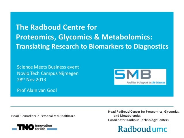 The Radboud Centre for Proteomics, Glycomics & Metabolomics: Translating Research to Biomarkers to Diagnostics Science Mee...