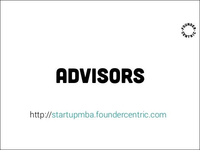 Advisors http://startupmba.foundercentric.com