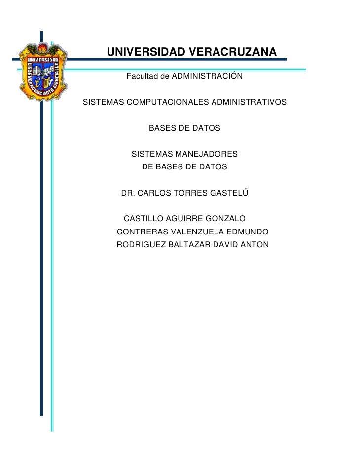 -4997450UNIVERSIDAD VERACRUZANA<br />Facultad de ADMINISTRACIÓN<br />SISTEMAS COMPUTACIONALES ADMINISTRATIVOS<br />BASES D...