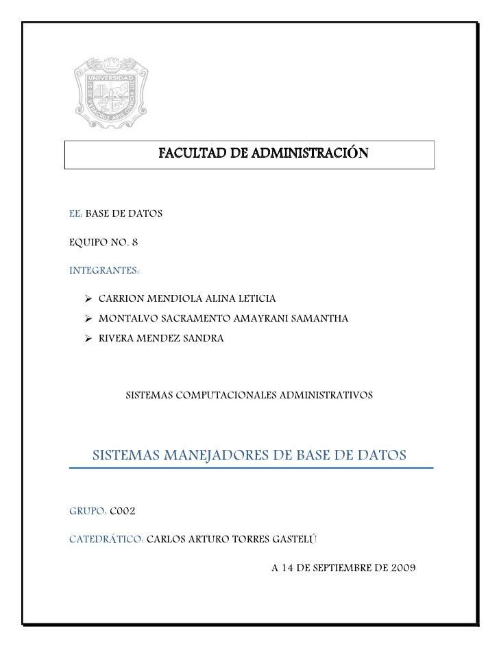 FACULTAD DE ADMINISTRACIÓN    EE: BASE DE DATOS  EQUIPO NO. 8  INTEGRANTES:     CARRION MENDIOLA ALINA LETICIA    MONTAL...