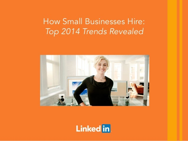 How Small Businesses Hire: Top 2014 Trends Revealed | Webcast