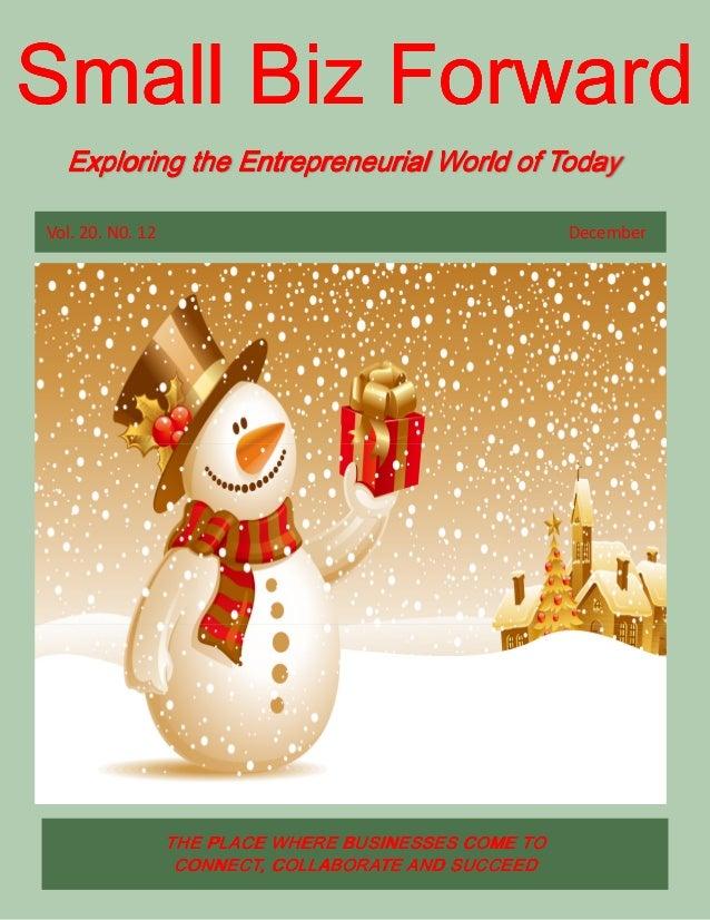 Small Biz Forward Exploring the Entrepreneurial World of Today Vol. 20. N0. 12  Small Biz Forward  December  BUSINESSES TH...