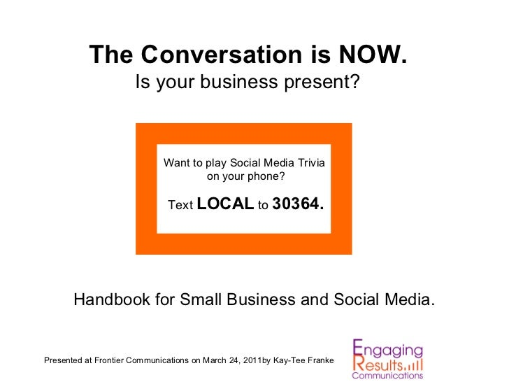 The Conversation is NOW.                      Is your business present?                             Want to play Social Me...