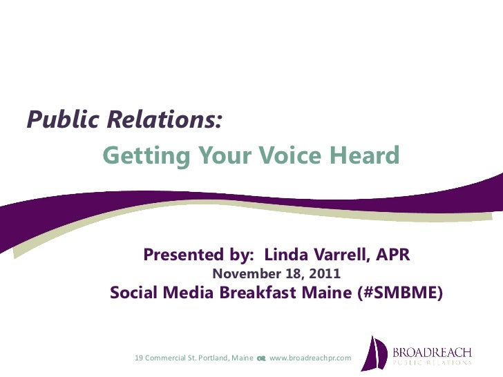 Public Relations:      Getting Your Voice Heard          Presented by: Linda Varrell, APR                            Novem...