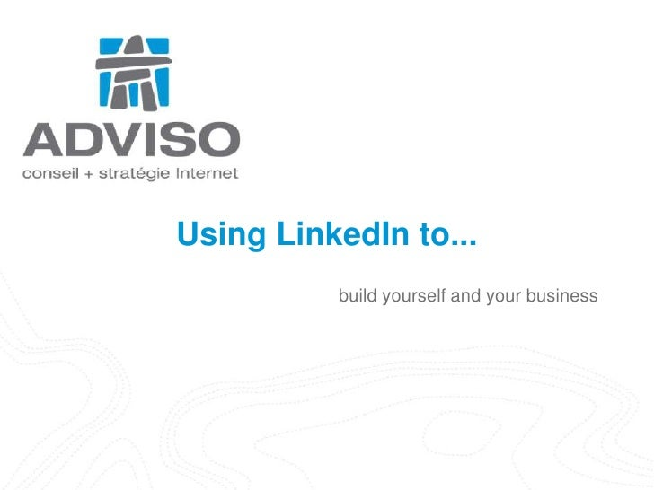 Using LinkedIn to...build yourself and your business