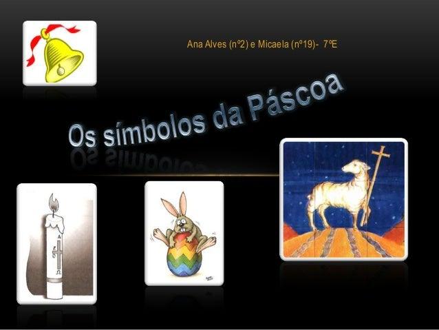 Ana Alves (nº2) e Micaela (nº19)- 7ºE