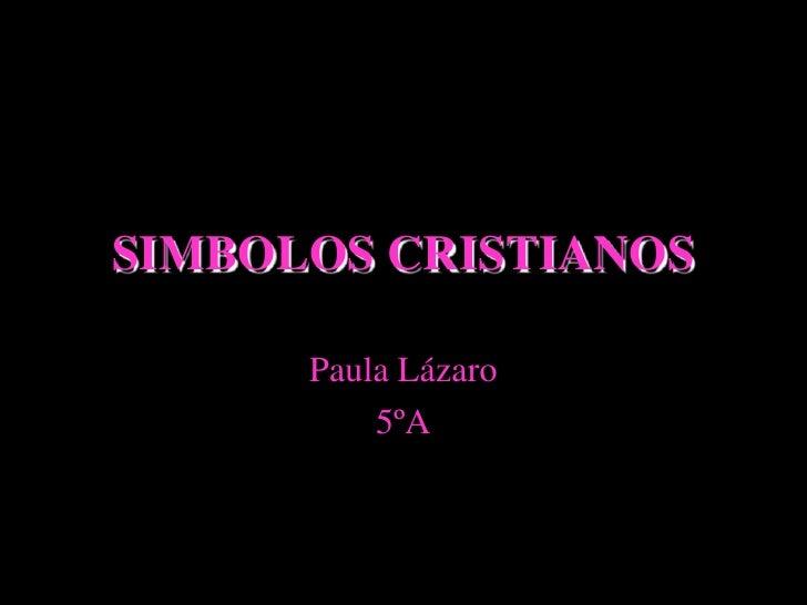 SIMBOLOS CRISTIANOS      Paula Lázaro          5ºA