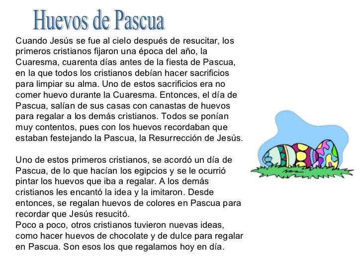 Huevos de Pascua Cuando Jesús se fue al cielo después de resucitar, los primeros cristianos fijaron una época del año, la ...