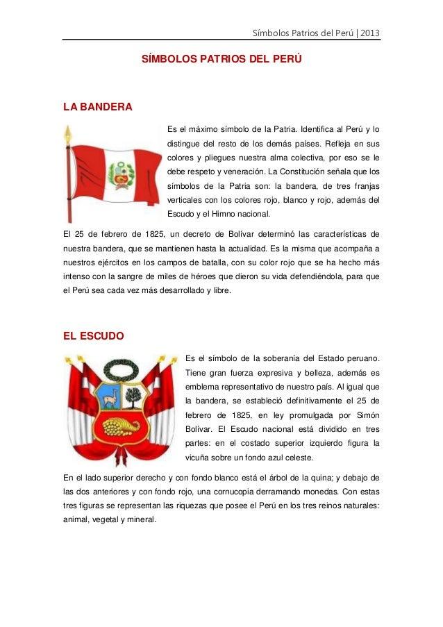 Símbolos Patrios del Perú | 2013 SÍMBOLOS PATRIOS DEL PERÚ LA BANDERA Es el máximo símbolo de la Patria. Identifica al Per...