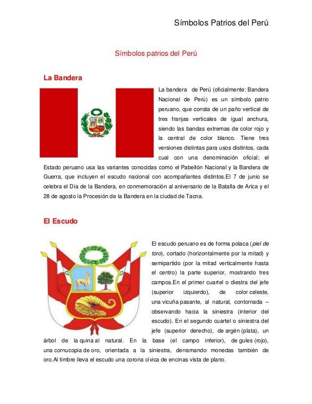 Símbolos Patrios del Perú  Símbolos patrios del Perú La Bandera La bandera de Perú (oficialmente: Bandera Nacional de Perú...