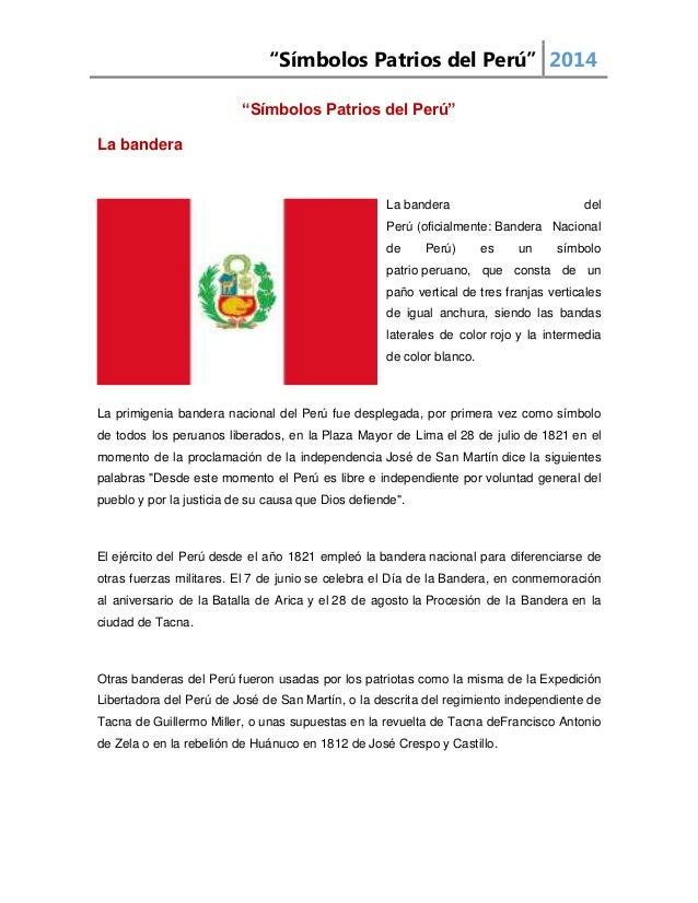 """""""Símbolos Patrios del Perú"""" 2014 """"Símbolos Patrios del Perú"""" La bandera La bandera del Perú (oficialmente: Bandera Naciona..."""