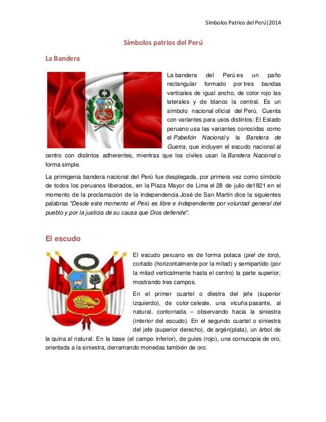 Símbolos Patrios del Perú 2014 Símbolos patrios del Perú La Bandera La bandera del Perú es un paño rectangular formado por...