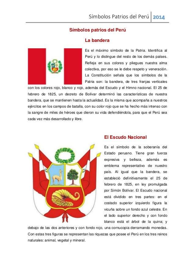 Símbolos Patrios del Perú 2014 Símbolos patrios del Perú La bandera Es el máximo símbolo de la Patria. Identifica al Perú ...