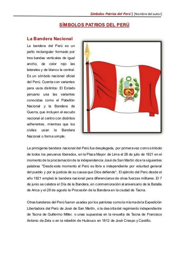 Símbolos Patrios del Perú | [Nombre del autor] SÍMBOLOS PATRIOS DEL PERÚ La Bandera Nacional La bandera del Perú es un pañ...