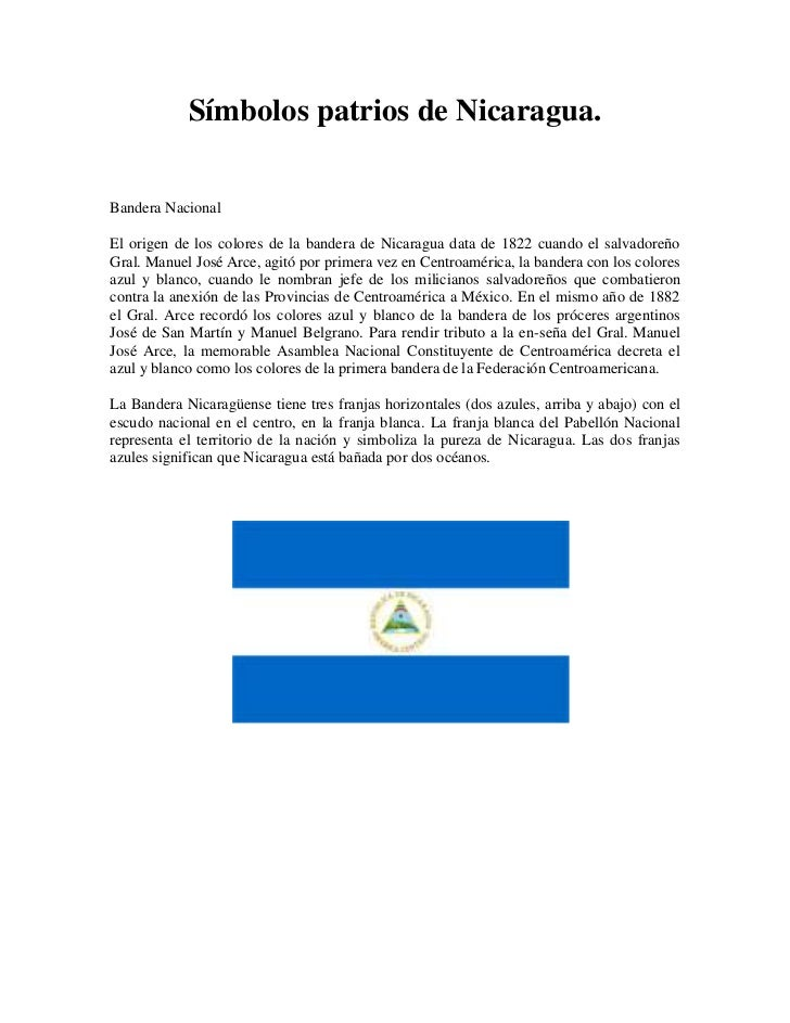 Símbolos patrios de Nicaragua.Bandera NacionalEl origen de los colores de la bandera de Nicaragua data de 1822 cuando el s.