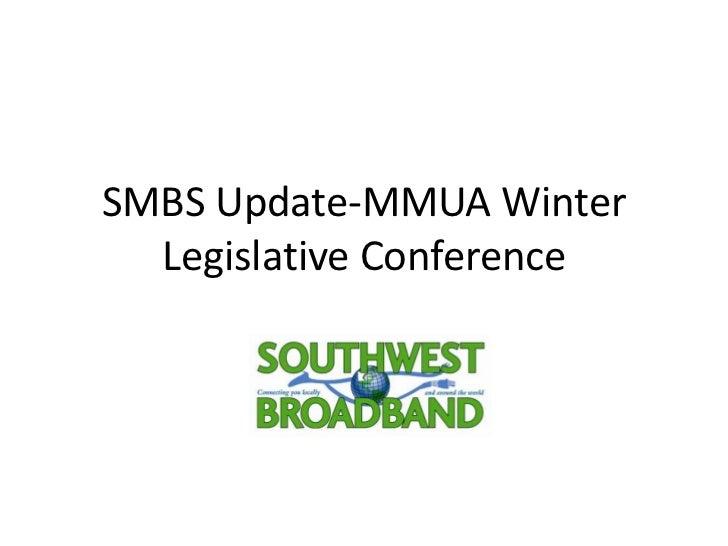 SMBS Update-MMUA Winter  Legislative Conference