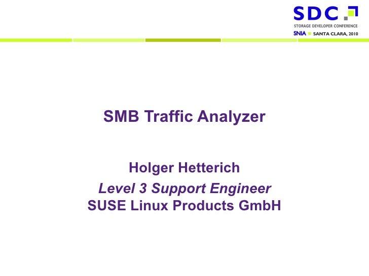 SMB Traffic Analyzer                                   Holger Hetterich                             Level 3 Support Engine...