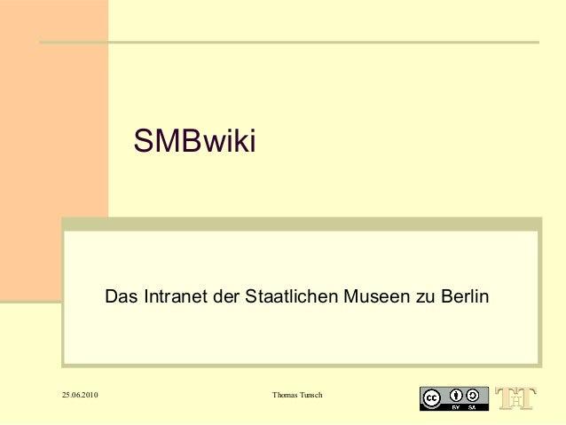 SMBwiki  Das Intranet der Staatlichen Museen zu Berlin  25.06.2010  Thomas Tunsch