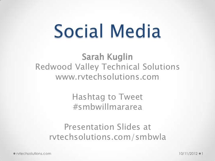 Social Media                   Sarah Kuglin          Redwood Valley Technical Solutions              www.rvtechsolutions.c...
